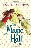 The Magic Half by Annie Barrows(2014-09-16)