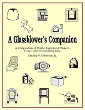 A Glassblower's Companion: A Compilation of Studio Equipment Designs, Essays, & Glassblowing Ideas