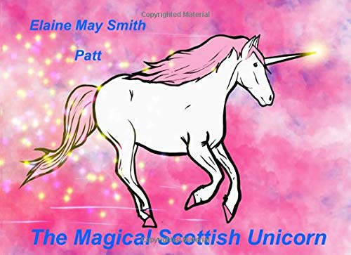 The Magical Scottish Unicorn (Wee Unicorn Book, Band 1)