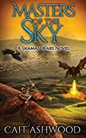 Masters of the Sky (Shaman Wars)
