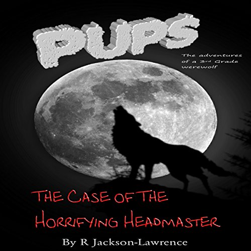 PUPS - The Case of the Horrifying Headmaster audiobook cover art