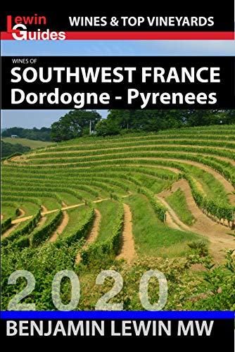 Wines of Southwest France: Dordogne to Pyrenees (Guides to Wines and Top Vineyards Book 3) (English Edition)