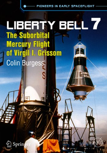 Liberty Bell 7: The Suborbital Mercury Flight of Virgil I. Grissom (Springer Praxis Books) (English Edition)