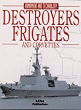 Destroyers, Frigates and Corvettes (Encyclopaedia of Armament & Technology)