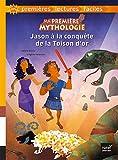 Ma première mythologie - Jason à la conquête de la Toison d'or adapté dès 6 ans (French Edition)