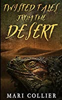 Twisted Tales from the Desert (Star Lady Tales Book 3)