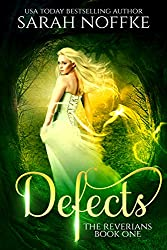 Defects (Book 1 from The Reverians Series) by Sarah Noffke