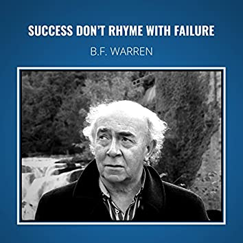 Success Don't Rhyme With Failure