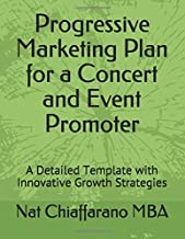 Progressive Marketing Plan for a Concert and Event Promoter: A Detailed Template with Innovative Growth Strategies