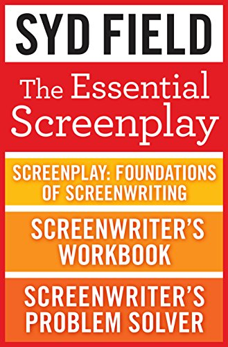 The Essential Screenplay (3-Book Bundle): Screenplay: Foundations of Screenwriting, Screenwriter's Workbook, and Screenwriter's Problem Solver