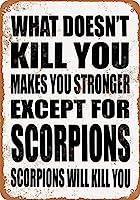 あなたを殺さないものはあなたを強くします。サソリを除いて。サソリはあなたを殺します。キッチン装飾壁装飾バーブリキメタルサインポスター20x30cm