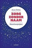 Zorg zonder naam (Dutch Edition)