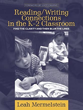 Reading / Writing Connections In The K-2 Classroom: Find The Clarity And Then Blur The Lines