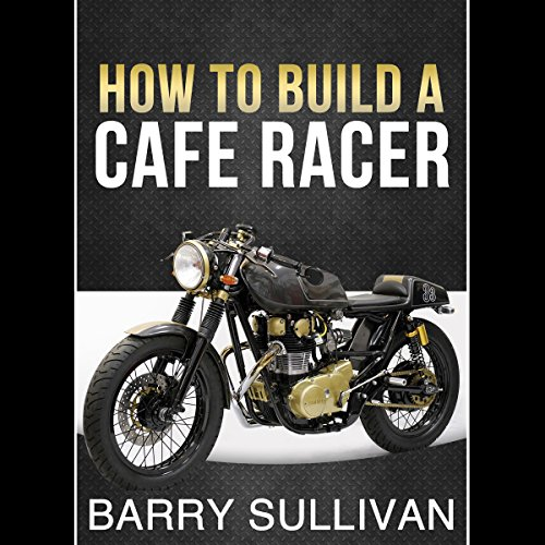 How to Build Your Own Cafe Racer audiobook cover art