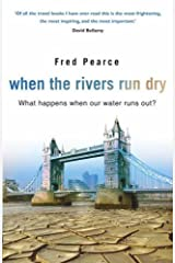 WHEN THE RIVERS RUN DRY - What happens when our water runs out? Hardcover