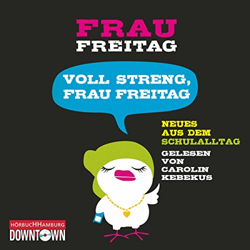 Page de couverture de Voll streng, Frau Freitag: Neues aus dem Schulalltag