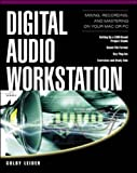 Digital Audio Workstation: Mixing, Recording and Mastering Your MAC or PC