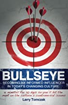 Bullseye: Becoming an Informed Influencer in Today`s Changing Culture