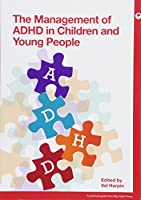 Management of ADHD in Children and Young People (Practical Guides from Mac Keith Press)