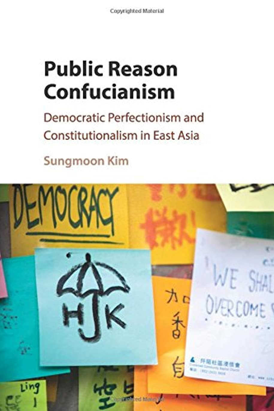 形成時折可塑性Public Reason Confucianism: Democratic Perfectionism and Constitutionalism in East Asia