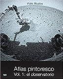 Atlas pintoresco (I): Vol. 1: el observatorio