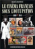Le cinéma français sous l'Occupation : 1940-1944 de René Chateau