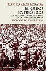 OGRO PATRIOTICO,EL: Los militares contra el pueblo en la España del siglo XX par Losada Juan Carlos