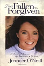 From Fallen To Forgiven: A Spiritual Journey into Wholeness and Healing