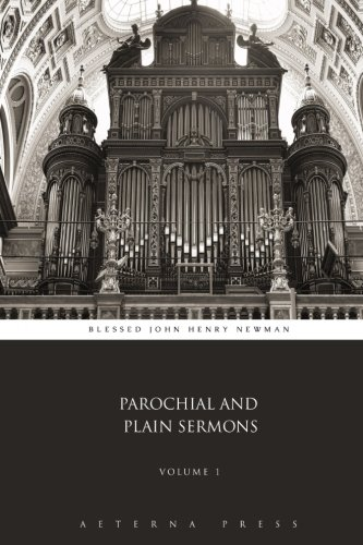 Parochial and Plain Sermons: Volume 1 (2 Volumes, Band 1)
