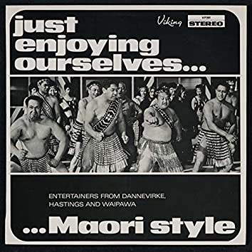 Just Enjoying Ourselves - Maori Style