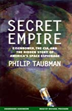 Secret Empire: Eisenhower, CIA, and the Hidden Story of America's Space Espionage