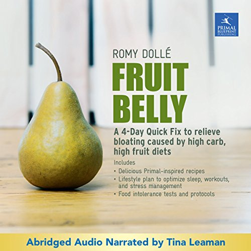 Fruit Belly: A Four-Day Quick Fix to Relieve Bloating Caused by High Carb, High Fruit Diets audiobook cover art