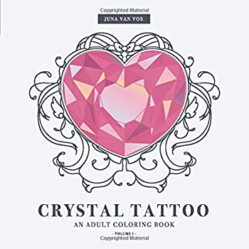 Crystal Tattoo an Adult Coloring Book  30 Fun Modern and Relaxing Tattoo inspired Illustrations for Women Men Teens and Older Kids