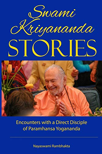 Swami Kriyananda Stories: Encounters With a Direct Disciple of Paramhansa Yogananda