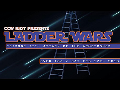 CCW Riot Presents Ladder Wars 3: Attack Of The Armstrongs