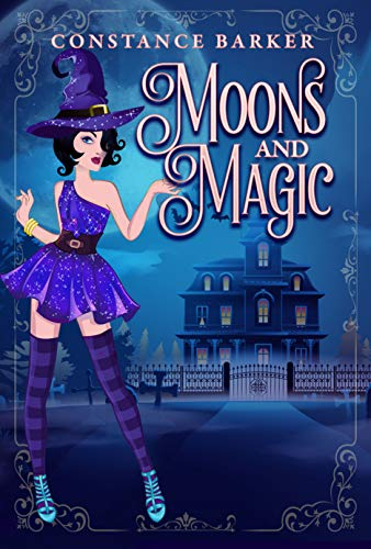 Moons and Magic (A Hocus Pocus Cozy Witch Mystery Series Book 6) by [Constance Barker, J. D.  Sullivan]