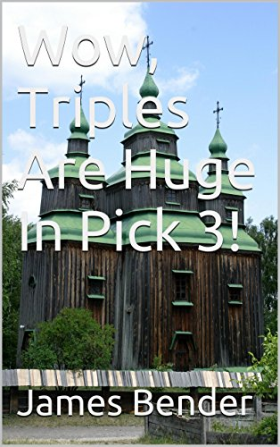 Wow, Triples Are Huge In Pick 3! (English Edition)