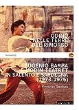 Odino nelle terre del rimorso. Eugenio Barba e l'Odin Teatret in Salento e Sardegna. Con DVD video (A viva voce)