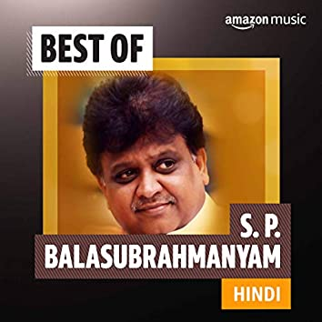 Best of  S. P. Balasubrahmanyam (Hindi)