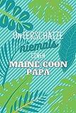Unterschätze niemals einen Maine-Coonpapa: Notizbuch inkl. Kalender 2021   Das perfekte Geschenk für Männer, die Maine-Coon lieben   Geschenkidee   Geschenke