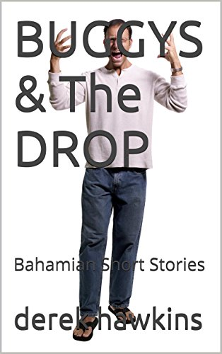 BUGGYS  &  The DROP: Bahamian Short Stories (English Edition)