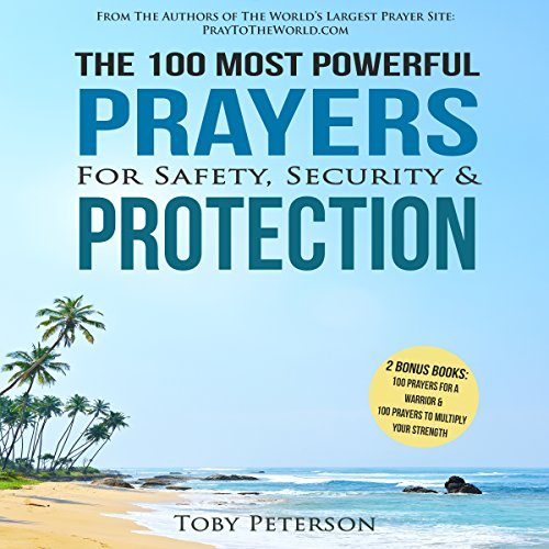 The 100 Most Powerful Prayers for Safety, Security & Protection audiobook cover art
