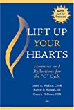 Lift Up Your Hearts: Homilies And Reflections for the 'C' Cycle