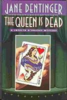 The Queen is Dead (Jocelyn O'Roarke Mystery)
