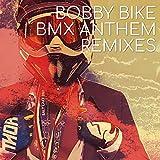 BMX Anthem (Rad Remix)