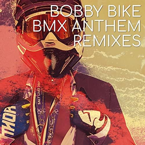 BMX Anthem (Remixes)