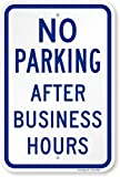 DURABLE ALUMINUM. No Parking After Business Hours Signs are made using 63 mil thick aluminum and do not bend easily. They have been proven to outlast the toughest of storms. Signs last 10 years outside. LAMINATED. Graphics are protected from weather ...