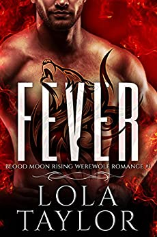 Fever: a Blood Moon Rising Werewolf Romance by [Lola Taylor]
