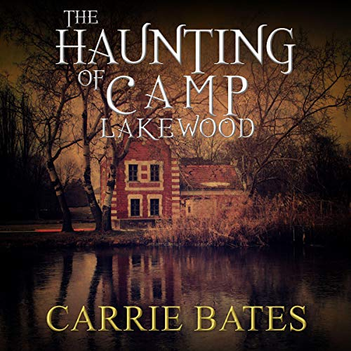 The Haunting of Camp Lakewood audiobook cover art