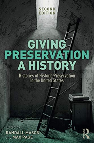 Compare Textbook Prices for Giving Preservation a History 2 Edition ISBN 9780367025823 by Mason, Randall F.,Page, Max